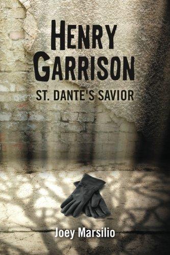 Henry Garrison: St. Dante's Savior (Volume 1) pdf