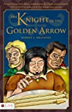 The Knight of the Golden Arrow, Robert L. Brannon, 1606046020