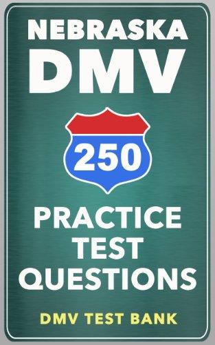 250 Nebraska DMV Practice Test Questions