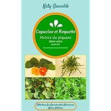 """Capucine et Roquette - Mettez du piquant dans votre assiette (Collection """"Les Gourmandes Astucieuses"""" t. 7) (French Edition)"""