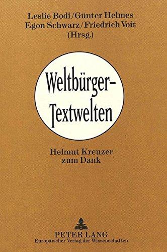 Weltbrger - Textwelten: Helmut Kreuzer zum Dank (German Edition)