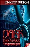 Dark Dreamer, Jennifer Fulton, 1933110740