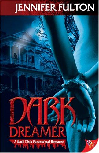 Dark Dreamer: A Dark Vista Romance by Brand: Bold Strokes Books