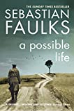 Book cover from A Possible Life by Sebastian Faulks