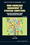 img - for From Knowledge Management to Strategic Competence : Assessing Technological, Market and Organisational Innovation (Series on Technology Management) book / textbook / text book