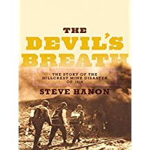 The Devil's Breath: The Story of the Hillcrest Mine Disaster of 1914
