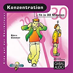 Konzentration - fit in 30 Minuten