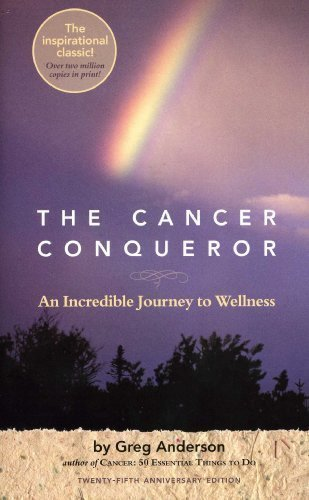 Read Online The Cancer Conqueror: An Incredible Journey to Wellness ebook