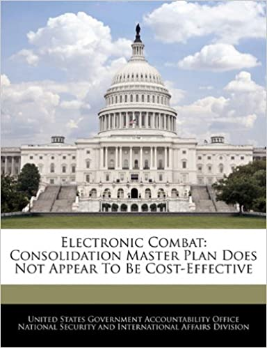Read Electronic Combat: Consolidation Master Plan Does Not Appear To Be Cost-Effective PDF, azw (Kindle)