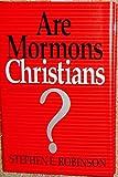 Are Mormons Christians?, Stephen E. Robinson, 088494784X