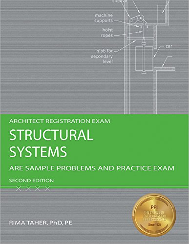 Structural Systems: ARE Sample Problems and Practice Exam, 2nd Ed (Architect Registration Exam)