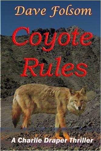Coyote Rules (Charlie Draper Series) (Volume 4): Dave Folsom