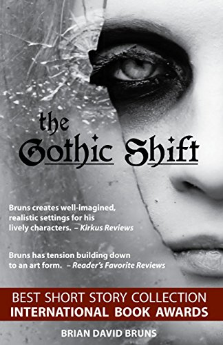 The Gothic Shift: Novellas of the Bizarre by Brian David Bruns