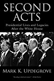 Best Presidential Biographies - Second Acts: Presidential Lives And Legacies After The Review