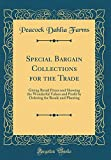Amazon / Forgotten Books: Special Bargain Collections for the Trade Giving Retail Prices and Showing the Wonderful Values and Profit by Ordering for Resale and Planting Classic Reprint (Peacock Dahlia Farms)
