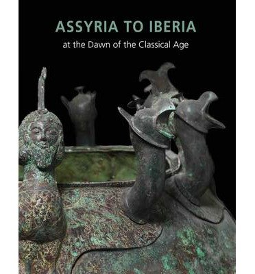 The Dawn of the Classical Age Assyria to Iberia (Hardback) - Common pdf