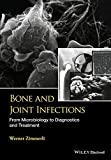 Bone and Joint Infections : From Microbiology to Diagnostics and Treatment, Zimmerli, 1118581776