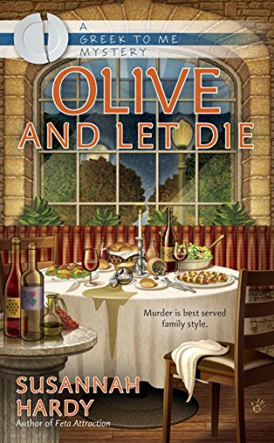 Olive and Let Die (A Greek to Me Mystery Book 2)