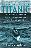 img - for Shadow of the Titanic: The Extraordinary Stories of Those Who Survived book / textbook / text book