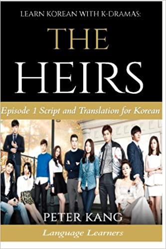 The Heirs Learn Korean With Korean Dramas Episode 1 Script and Translation for Korean Language Learners