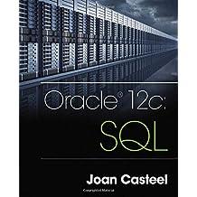 Oracle 12c: SQL by Joan Casteel (2015-09-11)