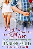 She's Gotta Be Mine: Return to Love, Book 1