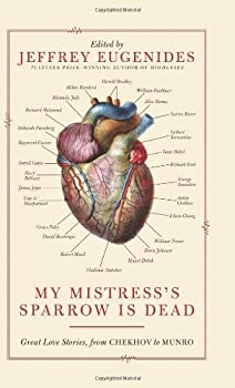 My Mistress's Sparrow Is Dead: Great Love Stories, from Chekhov to Munro 0061240370 Book Cover