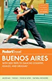 Fodor s Buenos Aires: With Side Trips to Gaucho Country, Iguazu, and Uruguay (Full-color Travel Guide)