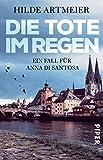 Die Tote im Regen: Ein Fall für Anna di Santosa (Anna-di-Santosa-Reihe, Band 1)