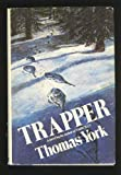 Front cover for the book Trapper by Thomas York