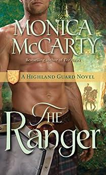 The Ranger: A Highland Guard Novel (The Highland Guard Book 3) by [McCarty, Monica]