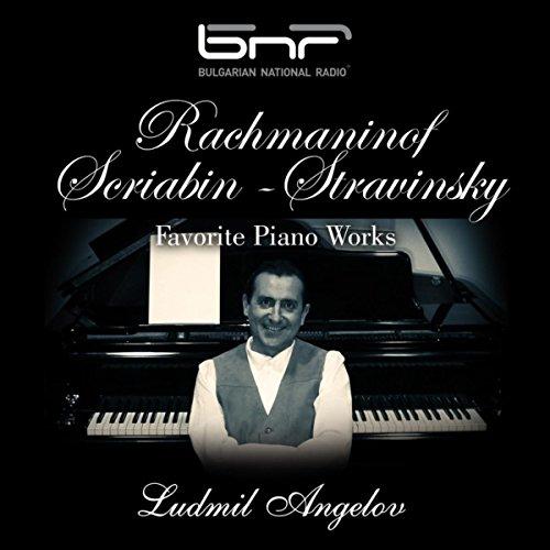 Ludmil Angelov-Rachmaninoff  Scriabin  Stravinsky Favorite Piano Works-WEB-2016-EL8 Download