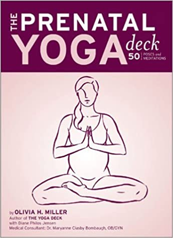 The Prenatal Yoga Deck: 50 Poses and Meditations by Olivia H ...