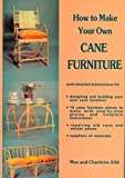 How to Make Your Own Cane Furniture, Alth, M. and Alth, C., 0854420215