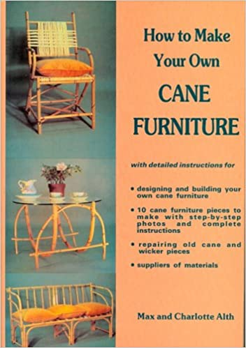 how to make your own cane furniture max alth charlotte alth amazoncom books - How To Flip Furniture