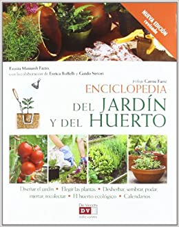 Enciclopedia del jardín y del huerto: Amazon.es: Mainardi Fazio, Fausta: Libros