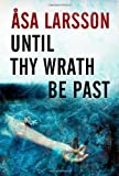 Until Thy Wrath Be Past, Asa Larsson, 1402787162