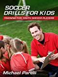 Soccer Drills for Kids: Training for Youth Soccer Players