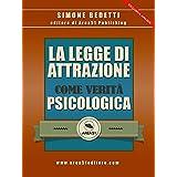La Legge di Attrazione come verità psicologica (Italian Edition)