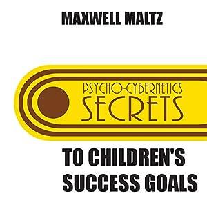 Secrets to Children's Success Goals Audiobook