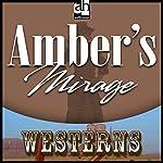 Amber's Mirage | Zane Grey