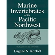 Marine Invertebrates of the Pacific Northwest: With Additions and Corrections by Eugene N. Kozloff (1996-09-01)