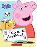 #8: I Can Be Anything! (Peppa Pig)
