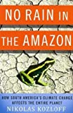No Rain in the Amazon, Nikolas Kozloff, 0230614760