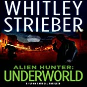 Alien Hunter: Underworld: Flynn Carroll, Book 2 | Whitley Strieber