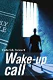 Wake-up Call, Cederick Stewart, 0595252613