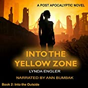Into the Yellow Zone: Into the Outside, Book 2 | Lynda Engler