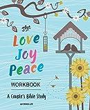 The Love, Joy, Peace Workbook: A Couples Bible