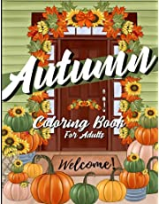 Autumn Coloring Book For Adults: Easy and Relaxing Coloring Pages with Charming Fall Season Illustrations (Perfect Gift Idea!)