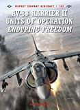AV-8B Harrier II Units of Operation Enduring Freedom (Combat Aircraft Book 104)